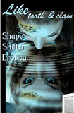 Like Tooth & Claw: Shapeshifter Erotica